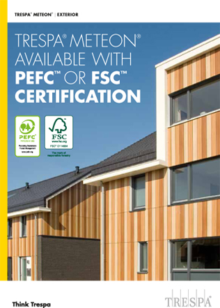 TRESPA® METEON® AVAILABLE WITH PEFC™ OR FSC™ CERTIFICATION Brochure