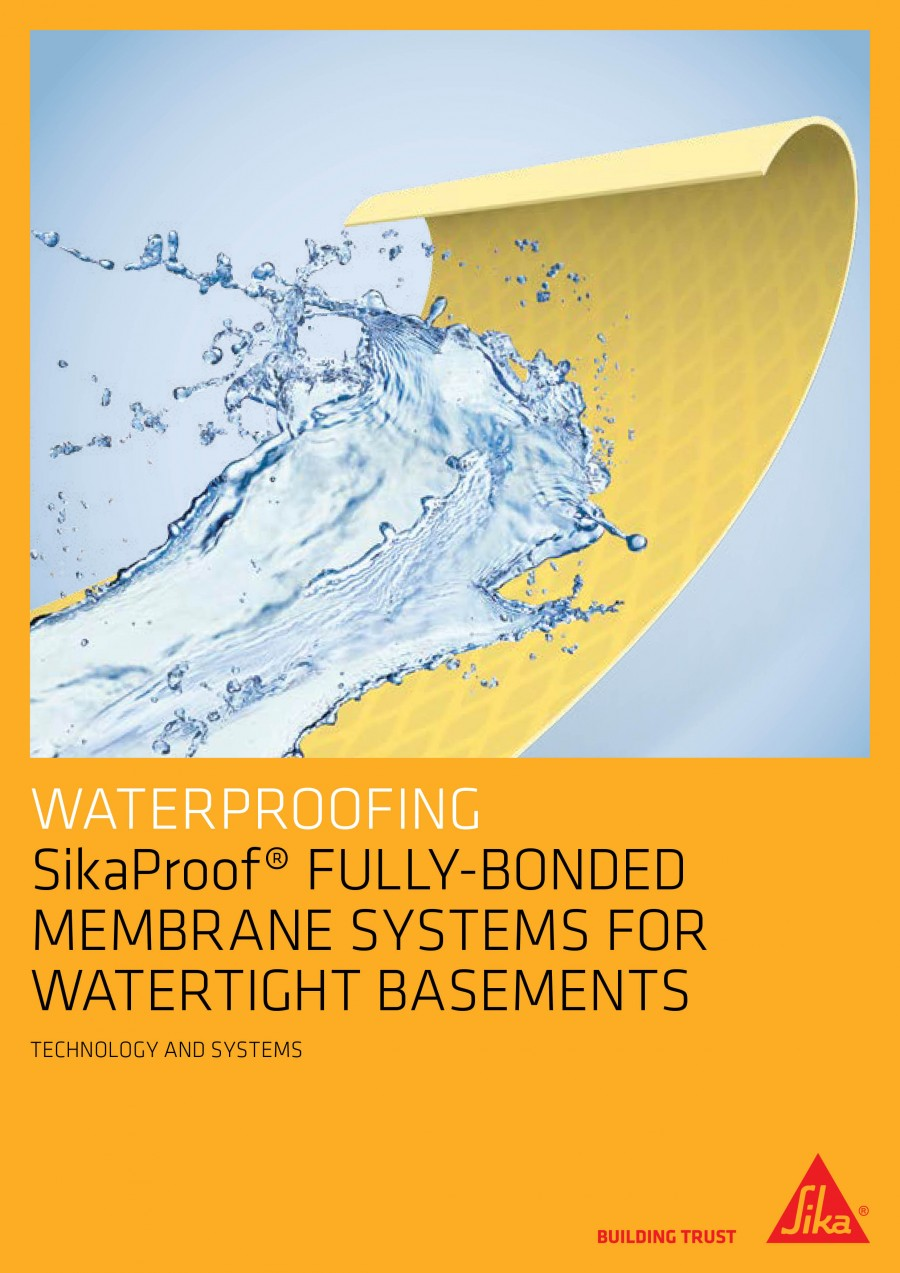 Sikaproof® Fully-Bonded Membrane Systems For Watertight Basements Brochure