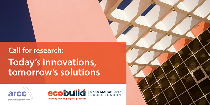 Ecobuild 2017 calls for UK researchers to share latest innovations